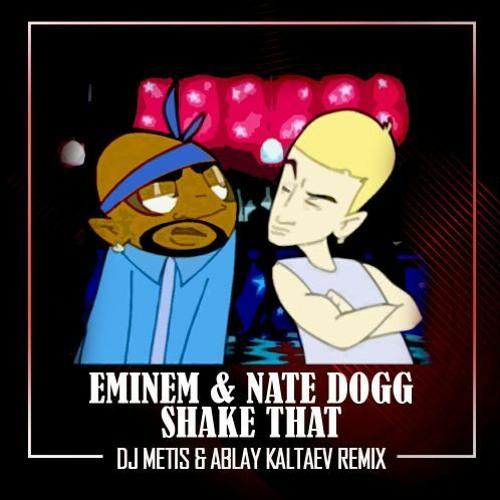 Eminem & Nate Dogg - Shake That (Metis and Ablay Kaltaev Remix)[Free Download]