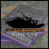 Born For Greatness (Felmax Remix)