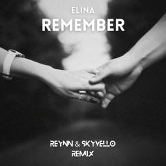 Elina - Remember (Reynn & Skyvello Remix)
