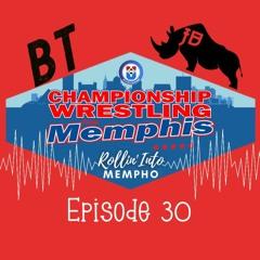 """""""Rollin' Into Mempho"""" E: 30, Episode 494"""