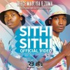 Reece Madlisa & Zuma - Sithi Sithi (feat. Mr JazziQ & Busta 929)
