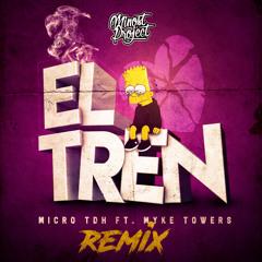 Micro TDH Ft. Myke Towers - EL TREN (Minost Project Remix)