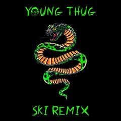 YOUNG THUG - SKI (TRÈS MORTIMER REMIX)