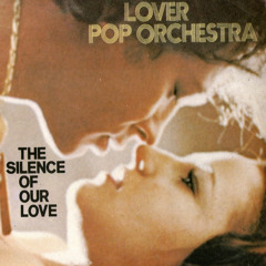 The Silence of Our Love