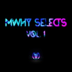 Mwhy Selects Vol. 1