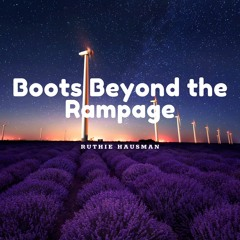 Boots Beyond The Rampage