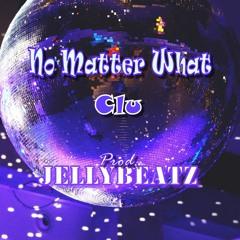 Clu - No Matter What (Prod. Jellybeatz)