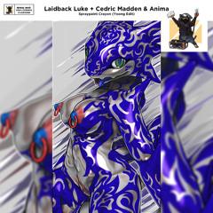 Laidback Luke + Cedric Madden & Anima - Spraypaint Crayon (Yoong Edit)