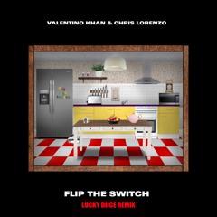 Valentino Khan & Chris Lorenzo - Flip The Switch (LUCKY DIICE Remix)