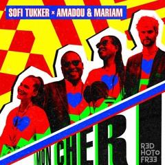 SOFI TUKKER COLLABS - MON CHERI w/ AMADOU & MARIAM OUT NOW