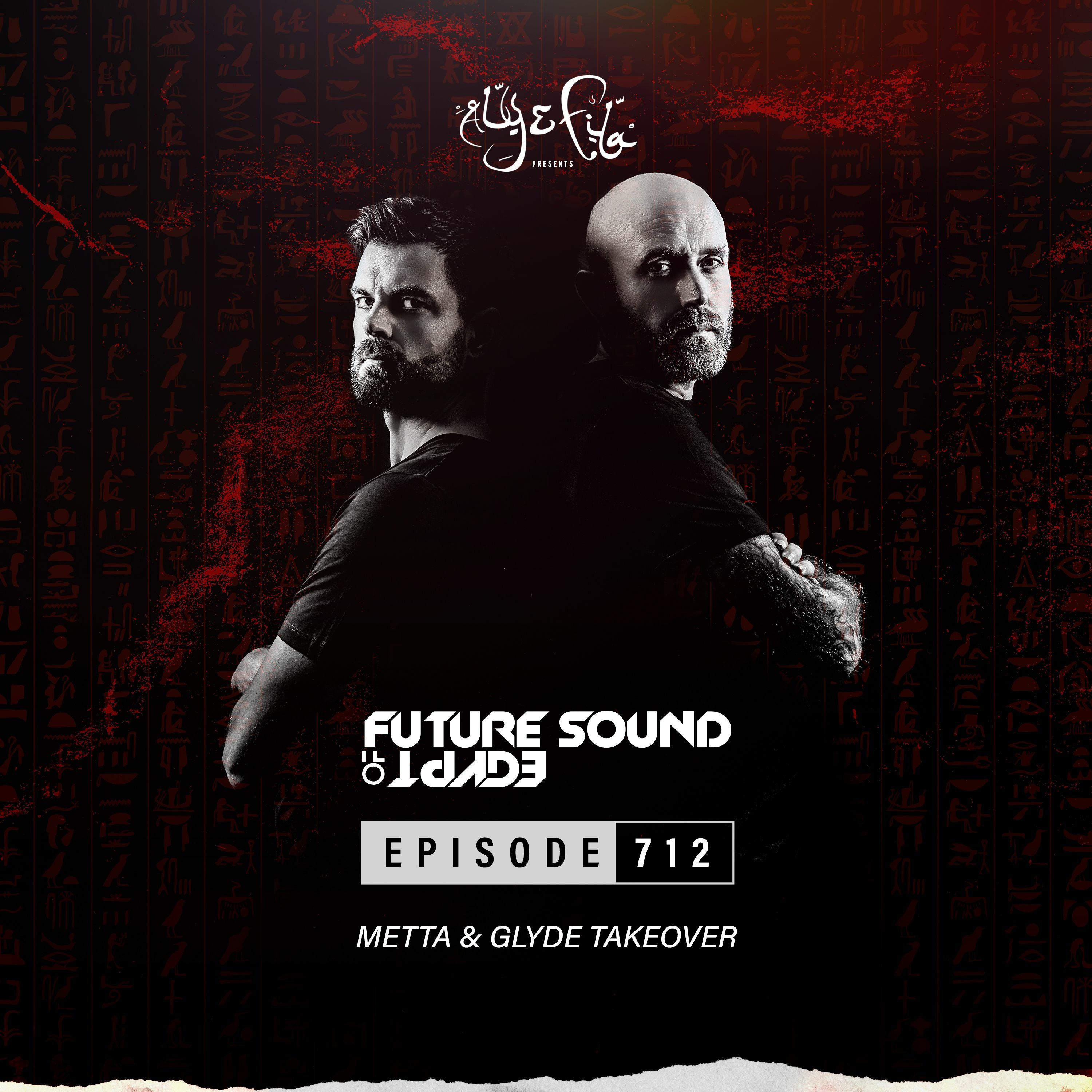 Future Sound of Egypt 712 with Aly & Fila (Metta & Glyde Takeover)