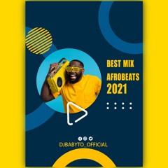 afrobeat 2021 ! Best Mix Afrobeat By DJ BABYTO_official