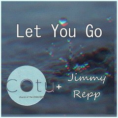 Let You Go  COtu + Jimmy Repp