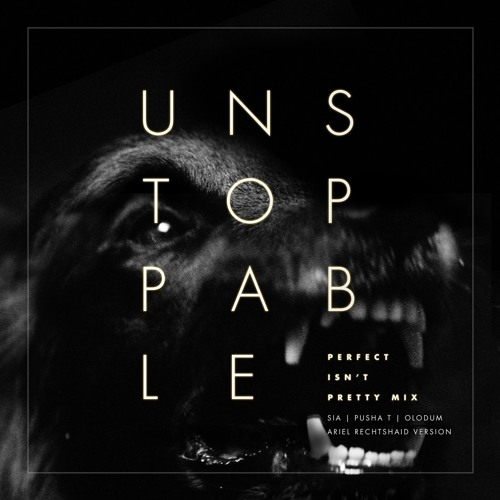 Unstoppable (Perfect Isn't Pretty Mix - Ariel Rechtshaid Version) [feat. Pusha T & Olodum]