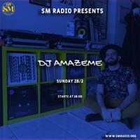 SM Radio Mix DJ AmazeMe 28.02.2021