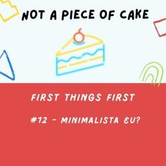 #12 - Minimalista eu?!