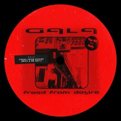 Gala - Freed From Desire (Mike & Me Edit)