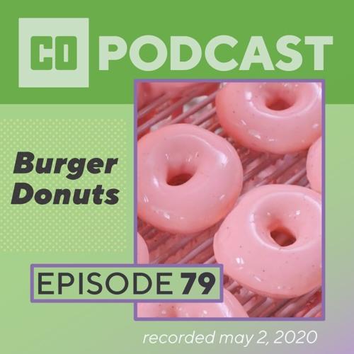 Episode 79:  Burger Donuts