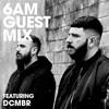 6AM Guest Mix: DCMBR