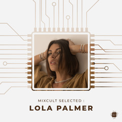 MixCult Selected: Lola Palmer