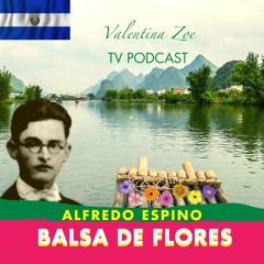 BALSA DE FLORES ALFREDO ESPINO⛵🌻 | Poema Balsa de Flores de Alfredo Espino🌹 | Valentina Zoe Poesía