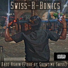 Bacc Again (Prod. By Showtime Swiss)