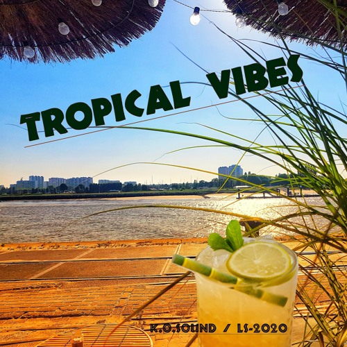 Tropical Vibes - by ⫸ ₭.Ø.₷Ø⨃Ͷↇ ⫷ RELEASE  2e July 2021  (DEMO PREVIEW)