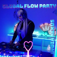 Global Flow Party | Melodic Chillout to Psytrance Journey | Lydia Nexus