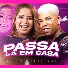 PASSA LA EM CASA - MC REIZIN E MARI FERNANDES - REMIX BREGAFUNK - NÃO NÃO VOU