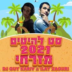 סט להיטים מזרחי 2021 [DJ guy Kariv & ilay Zaguri]