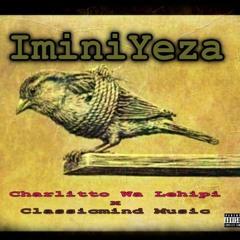 Charlitto Wa Lehipi - Iminiyeza (Classicmind Music).mp3