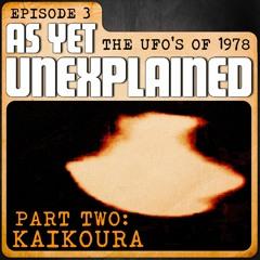 EP 03 - THE UFO's OF 1978 - KAIKOURA