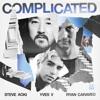 Steve Aoki & Yves V - Complicated (feat. Ryan Caraveo)