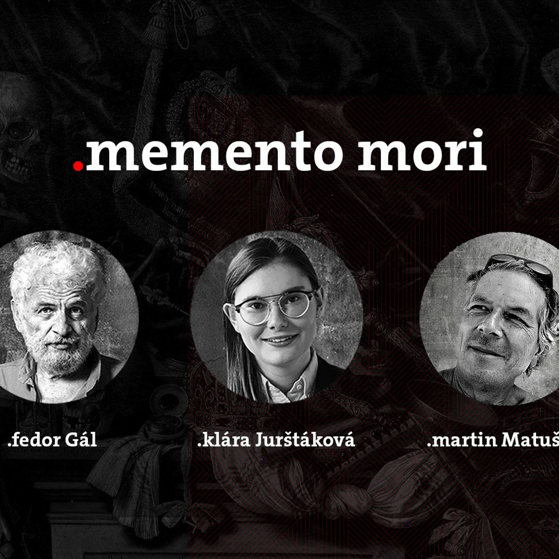 Podcast Fedora Gála a Kláry Jurštákovej: Memento Mori Zmysel Života s hosťom Martinom Matuštíkom