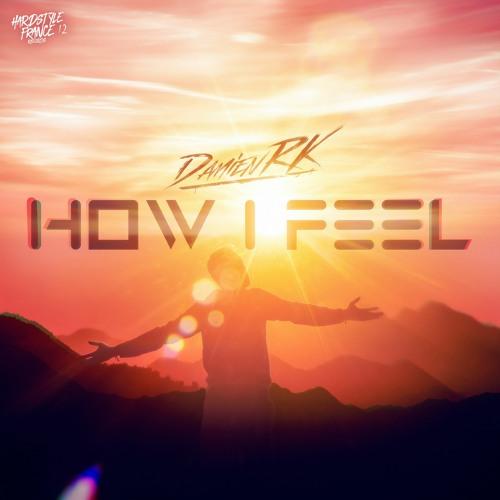 Damien RK - How I Feel - HSF12