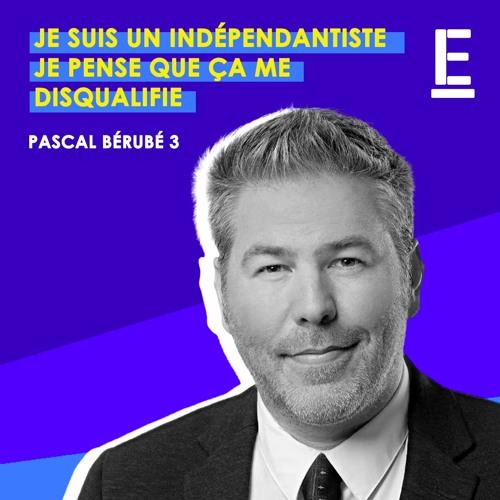"""""""Je suis un indépendantiste… je pense que ça me disqualifie"""" - Entrevue avec Pascal Bérubé"""