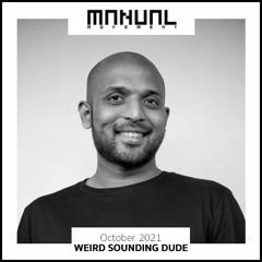 Manual Movement October 2021: Weird Sounding Dude