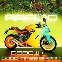Dabow & Good Times Ahead - Rapido