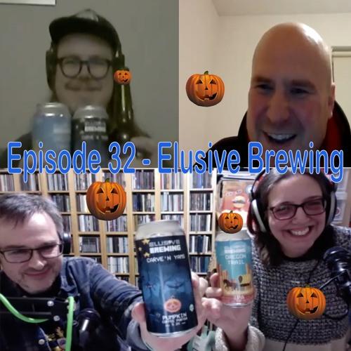 Episode 32 - Elusive Brewing
