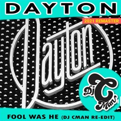 DAYTON - Fool Was He CMAN EDIT (1981 ) - Remastered