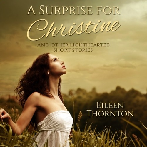 A Surprise for Christine - And other Lighthearted Stories