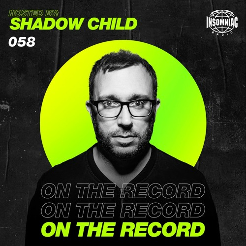 Shadow Child - On The Record #058