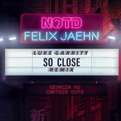 NOTD, Felix Jaehn (feat. Georgia Ku) - So Close (Luke Garrity Remix)