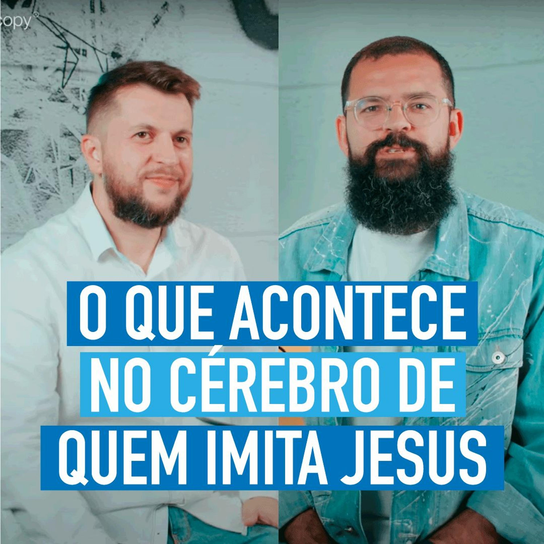 O QUE ACONTECE NO CÉREBRO 🧠 DE QUEM IMITA JESUS - DivinaMente #7