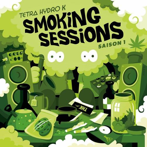 Tetra Hydro K - Smoking Sessions (Saison 1)