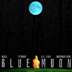 Blue Moon FT. LiL Tino & Ty Money