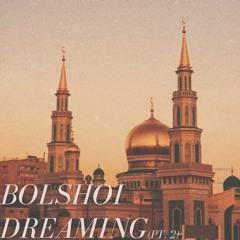 Bolshoi Dreaming (part 2)