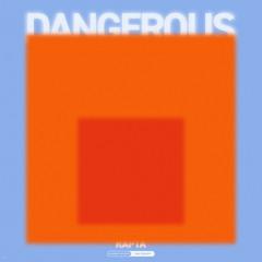 DANGEROUS • PRODUCED by BLVU & TENROC