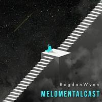 Bogdan Wynn - Melomental Cast #3