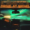 music to drive at night | An Accelerating Mix ♫